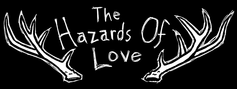 The Hazards of Love